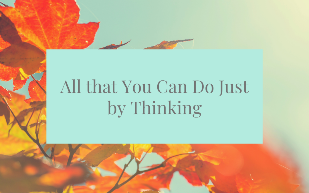 All that You Can Do Just by Thinking