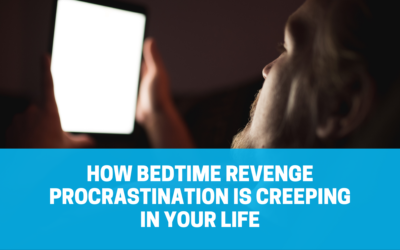 How Bedtime Revenge Procrastination is Creeping in Your Life