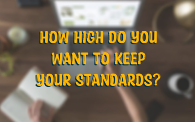 How High Do You Want to Keep Your Standards?