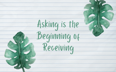 Asking is the Beginning of Receiving