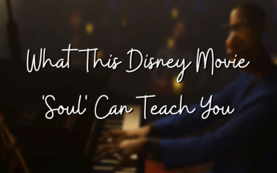 What This Disney Movie 'Soul' Can Teach You