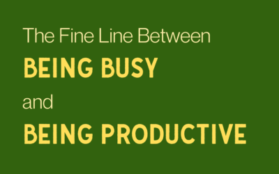The Fine Line Between Being Busy and Being Productive