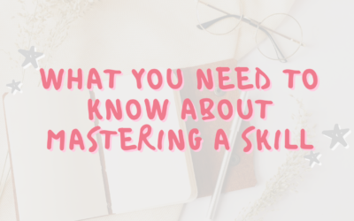 What You Need to Know About Mastering a Skill