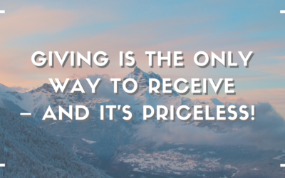 Giving is the Only Way to Receive – and It's Priceless!