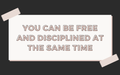 You Can Be Free and Disciplined at the Same Time