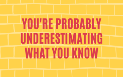 You're Probably Underestimating What You Know