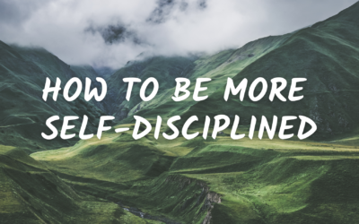 How To Be More Self-Disciplined